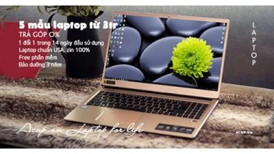 5 mẫu Laptop văn phòng từ 3 triệu | từ USA, trả góp 0%