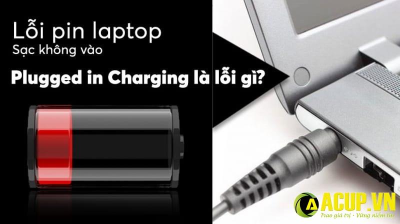 Tất tần tật về lỗi Pin laptop nguyên nhân và cách khắc phục